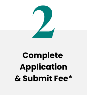 Complete Application & Submit Fee